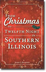 From Christmas to Twelfth Night in Southern Illinois